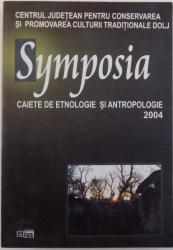 SYMPOSIA, CAIETE DE ETNOLOGIE SI ANTROPOLOGIE , 2004