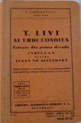 T. LIVI AL URBE CONDITA. EXTRASE DIN PRIMA DECADA. CARTEA I-X PENTRU CLASA VII SECUNDARA de T. IORDANESCU  1935