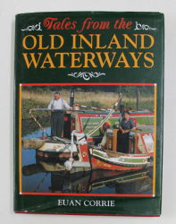 TALES  FROM THE OLD INLAND WATERWAYS by EUAN CORRIE , 1998