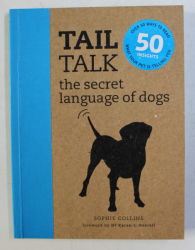TALK TALK - THE SECRET LANGUAGE OF DOGS by SOPHIE COLLINS , 2007