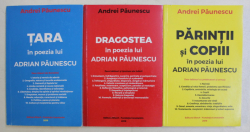 TARA / DRAGOSTEA / PARINTII SI COPIII IN POEZIA LUI ADRIAN PAUNESCU , VOLUMELE I -III de ANDREI PAUNESCU , 2019