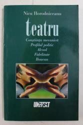 TEATRU de NICU HORODNICEANU , 5 PIESE , 2000