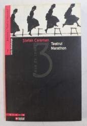 TEATRUL MARATHON de STEFAN CARAMAN , 2004, PAGINA DE GARDA PREZINTA PETE *