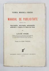 TEHNICA MODERNA A VANZARII, MANUAL DE PUBLICITATE de LOUIS ANGE traducere de IOAN TACUTU - BUCURESTI, 1936