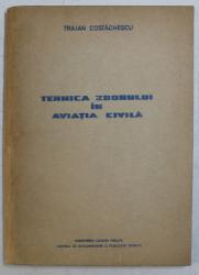 TEHNICA ZBORULUI IN AVIATIA CIVILA de TRAIAN COSTACHESCU , 1968