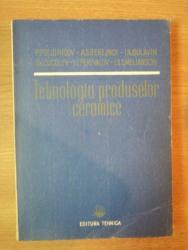TEHNOLOGIA PRODUSELOR CERAMICE de P.P. BUDNICOV ... I.S. SMELIANSCHI , 1951