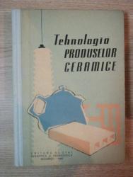 TEHNOLOGIA PRODUSELOR CERAMICE , MANUAL PENTRU SCOLI PROFESIONALE DE UCENICI de D. POPESCU - HAS , 1960