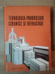 TEHNOLOGIA PRODUSELOR CERAMICE SI REFRACTARE de P.P. BUDNIKOV , 1960