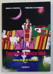 TEIULE CU FRUNZA LATA  - FOLCLOR LITERAR DIN TEIU , ARGES de VASILE  R. FALCESCU si MARILENA LICA - MASALA , 2012 , DEDICATIE*