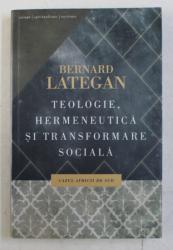 TEOLOGIE , HERMENEUTICA SI TRANSFORMARE SOCIALA , CAZUL AFRICII DE SUD de BERNARD LATEGAN , 2012