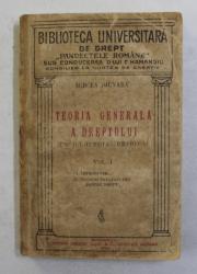 TEORIA GENERALA A DREPTULUI - ENCICLOPEDIA JURIDICA - VOLUMUL I de MIRCEA DJUVARA , 1930