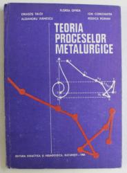 TEORIA PROCESELOR METALURGICE de FLOREA OPREA ... RODICA ROMAN , 1984