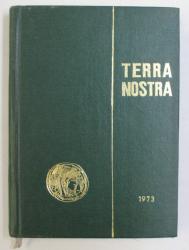 TERRA NOSTRA , VOLUMUL III   - CULEGERE DE MATERIALE PRIVIND ISTORIA AGRARA A ROMANIEI sub redactia lui EUGEN MEWES , 1973