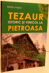 TEZAUR , ISTORIC SI VINICOL LA PIETROASA , 2007