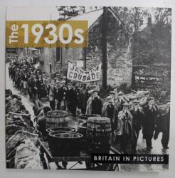 THE 1930 s BRITAIN IN PICTURES , ALBUM DE FOTOGRAFIE , 2012
