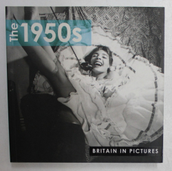 THE 1950s - BRITAIN IN PICTURES , 2012