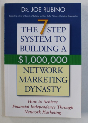THE 7 STEP SYSTEM TO BUILDING A $ 1 . 000. 000 NETWORK MARKETING DINASTY by JOE RUBINO , 2005