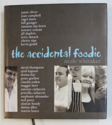 THE ACCIDENTAL FOODIE by NEALE WHITAKER , PHOTOGRAPHY by PETRINA TINSLAY , 2005