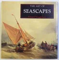 THE ART OF SEASCAPES by EDMUND SWINGLEHURST , 1995