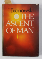 THE ASCENT OF MAN by J. BRONOWSKI , 1973