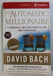 THE AUTOMATIC MILLIONAIRE  - A POWERFUL ONE - STEP PLAN TO LIVE AND FINISH RICH by DAVID BACH , 2003