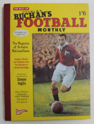 THE BEST OF CHARLES BUCHAN ' S , FOOTBALL MONTHLY , edited by SIMON INGLIS , 2009