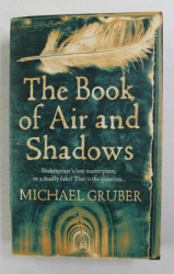 THE BOOK OF AIR AND SHADOWS by MICHAEL GRUBER , 2007