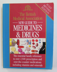 THE BRISTISH MEDICAL ASSOCIATION - NEW GUIDE TO MEDICINES and DRUGS , 1994