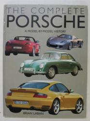 THE COMPLETE PORSCHE  -  AMODEL - BY - MODEL HISTORY by BRIAN LABAN , 2004