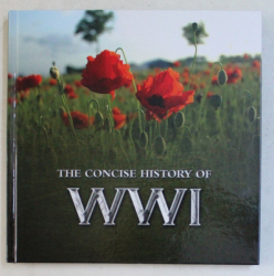 THE CONCISE HISTORY OF WWI , 2013