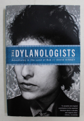 THE DYLANOLOGISTS  - ADVENTURES IN THE LAND OF BOB by DAVID KINNEY , 2015