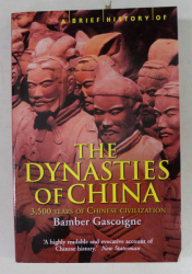 THE DYNASTIES OF CHINA  - 3500 YEARS OF CHINESE CIVILIZATION by BAMBER GASCOINE , 2017