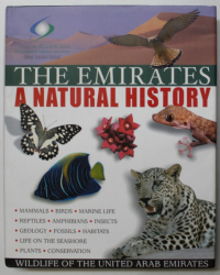 THE  EMIRATES - A NATURAL HISTORY , editors PETER HELLYER and SIMON ASPINALL , 2005