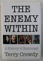 THE ENEMY WITHIN - A HISTORY OF ESPIONAGE by TERRY CROWDY , 2006