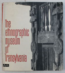 THE ETNOGRAPHIC MUSEUM OF TRANSYLVANIA CLUJ by VALERIU BUTURA , 1966