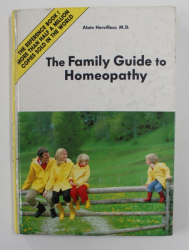 THE FAMILY GUIDE TO HOMEOPATHY by ALAIN HORVILLEUR , 1989