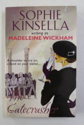 THE GATECRASHER  by MADELEINE WICKHAM , 2010