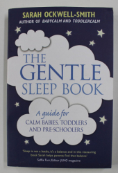 THE GENTLE SLEEP BOOK: A GUIDE FOR CALM BABIES, TODDLERS AND PRE-SCHOOLERS by SARAH OCKWELL-SMITH , 2015