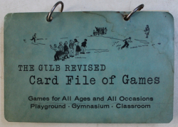 THE GILB REVISED  - CARD FILE OF GAMES  - GAMES FOR ALL AGES AND ALL OCCASIONS - PLAYGROUND , GYMNASIUM , CLASSROOM , 1955