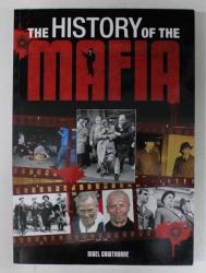 THE HISTORY OF THE MAFIA by  NIGEL CAWTHORNE , 2011, PREZINTA UNELE SUBLINIERI CU MARKERUL *