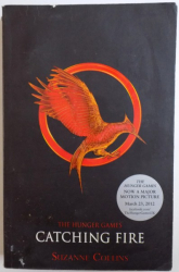 THE HUNGER GAMES  - CATCHING FIRE by SUZANNE COLLINS , 2011