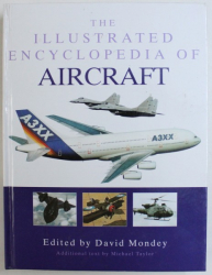 THE ILLUSTRATED ENCYCLOPEDIA  OF AIRCRAFT , edited by DAVID MONDEY , 2007