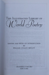 THE ILLUSTRATED LIBRARY OF WORLD POETRY - edited and with an introduction by WILLIAM CULLEN BRYANT , EDITIE ANASTATICA , 2005
