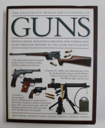 THE ILLUSTRATED WORLD ENCYCLOPEDIA OF GUNS by WILL FOWLER / ... / PATRICK SWEENEY , 2015