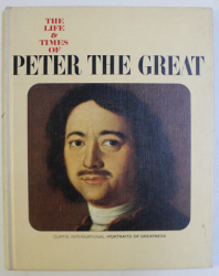 THE LIFE AND TIMES OF , PETER THE GREAT , text by GIANCARLO BUZZI , 1967