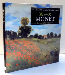 THE LIFE AND WORKS OF MONET by EDMUND SWINGLEHURST , 2002