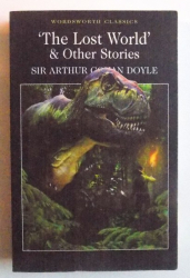 THE LOST WORLD & OTHER STORIES by SIR ARTHUR CONAN DOYLE , 2010