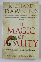 THE  MAGIC OF REALITY by RICHARD DAWKINS  - HOW WE KNOW WHAT 'S REALLY TRUE , illustrated by DAVE McKEAN , 2012