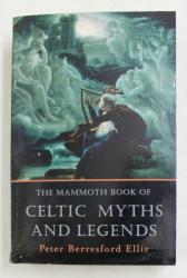 THE MAMMOTH BOOK OF CELTIC MYTHS AND LEGENDS by PETER BERRESFORD ELLIS , 2002, PREZINTA HALOURI DE APA *