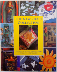 THE NEW CRAFT COLLECTION - OVER 160 BEAUTIFUL, EASY-TO-MAKE PROJECTS - STEP BY STEP, 1997